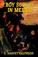 Boy Scouts in Mexico  Or on Guard with Uncle Sam PDF