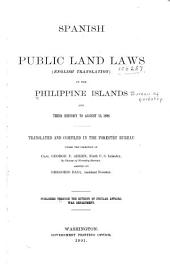 Spanish Public Land Laws (English Translation) in the Philippine Islands and Their History to August 13, 1898: Volume 2