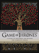 Game of Thrones  A Guide to Westeros and Beyond  The Complete Series Book