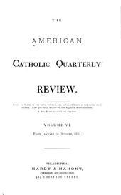The American Catholic Quarterly Review: Volume 6