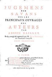 Fugemens des savans sur les principause ouvrages des auteurs .., 3
