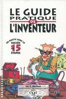 Le guide pratique de l inventeur   en route vers le succ  s en 15   tapes PDF