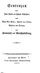 Sentenzen aus Jean Pauls und Hippels Schriften, aus Dya-Na-Sore, Agnes von Lilien, Walter und Nauny: Für Humanität und Menschenbildung