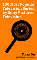Focus On  100 Most Popular Television Series by Sony Pictures Television PDF