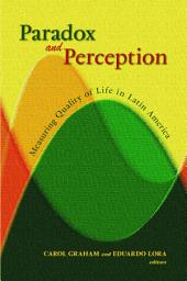 Paradox and Perception: Measuring Quality of Life in Latin America