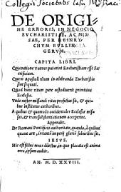 De Origine Erroris, In Negocio Eucharistiae, Ac Missae