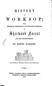 History of Worksop; with Historical, Descriptive, and Discursive Sketches of Sherwood Forest and the Neighbourhood