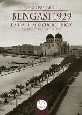"""BENGASI 1929:ELVIRA :"""" IL MIO CUORE LIBICO"""": (TRATTO DA UNA STORIA VERA)"""