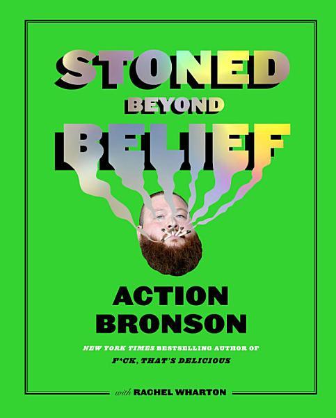 Download Stoned Beyond Belief Book