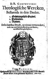D. R. Camphuysens Theologische wercken, bestaende in drie deelen: I. Onbedriegelijck oordeel. II. Predicatiën. III. Brieven: Volume 1