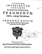 Veterum interpretum graecorum in totum V. T. fragmenta, collecta, versa et notis illustrata