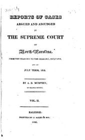 Reports of Cases Argued and Adjudged in the Supreme Court of North Carolina: From the Year 1804 to the Year [1819] ... Inclusive, Volume 2