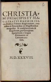 Christiani Principis Et Magistratus Enchiridion
