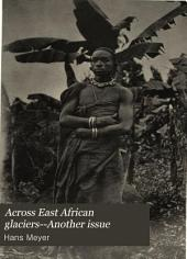 Across East African Glaciers: An Account of the First Ascent of Kilimanjaro