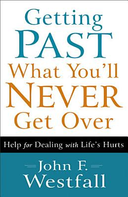 Getting Past What You ll Never Get Over