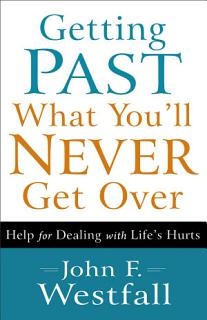 Getting Past What You ll Never Get Over Book