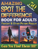 Amazing Spot the Difference Book for Adults: Fantasy and Other Picture Puzzles (50 Puzzles)