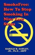 Smokefree  How to Stop Smoking in Nine Easy Steps PDF