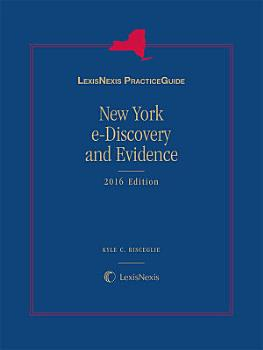 LexisNexis Practice Guide New York e Discovery and Evidence 2016 Edition PDF
