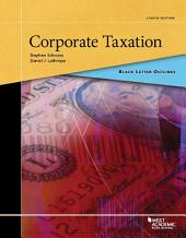 Black Letter Outline on Corporate Taxation: Edition 8