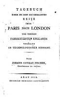 Tagebuch einer im Jahr 1814 gemachten Reise   ber Paris nach London und einigen Fabrikst  dten Englands vorz  glich in technologischer Hinsicht PDF