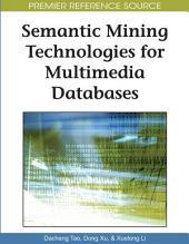 Semantic Mining Technologies for Multimedia Databases