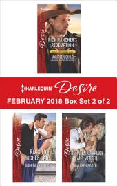 Harlequin Desire February 2018 - Box Set 2 of 2: Rich Rancher's Redemption\Rags to Riches Baby\Between Marriage and Merger