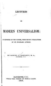 Lectures on Modern Universalism: An Exposure of the System, from Recent Publications of Its Standard Authors