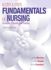 Kozier & Erb's Fundamentals of Nursing: Edition 10