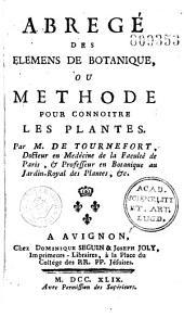 Abrégé des élémens de botanique ou Méthode pour connaitre les plantes par M. de Tournefort...