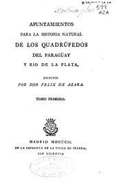 Apuntamientos para la Historia Natural de los quadrúpedos del Paragüay y Rio de la Plata: Volumen 1