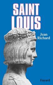 Saint Louis: Roi d'une France féodale, soutien de la Terre sainte