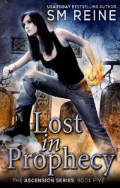 Lost in Prophecy: An Urban Fantasy Novel