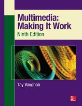 Multimedia: Making It Work, Ninth Edition: Edition 9