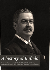 A History of Buffalo: Delineating the Evolution of the City, Volume 1