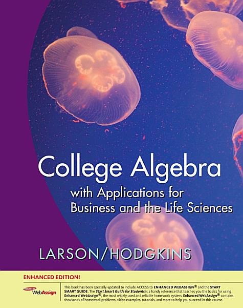 College Algebra with Applications for Business and Life Sciences, Enhanced Edition