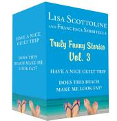 Truly Funny Stories Vol. 3: Have a Nice Guilt Trip and Does This Beach Make Me Look Fat?, Volume 3