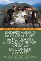 Understanding the Global Shift  the Popularity of Donald Trump  Brexit and Discontent in the West PDF