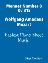 Menuet Number 8 Kv 315 Wolfgang Amadeus Mozart - Easiest Piano Sheet Music