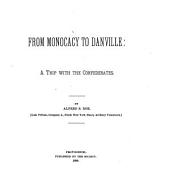 From Monocacy to Danville: A Trip with the Confederates, Issues 1-10