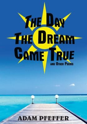 The Day The Dream Came True and Other Poems