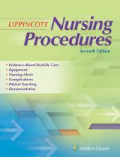 Lippincott Nursing Procedures: Edition 7