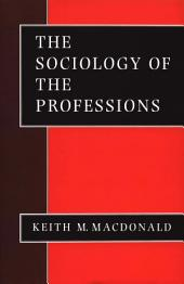 The Sociology of the Professions: SAGE Publications