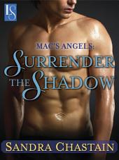 Mac's Angels: Surrender the Shadow: A Loveswept Classic Romance