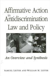 Affirmative Action in Antidiscrimination Law and Policy: An Overview and Synthesis