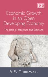 Economic Growth in an Open Developing Economy: The Role of Structure and Demand