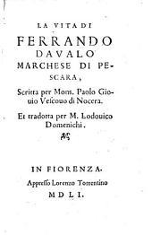 La vita di Ferrando Davalo, Marchese di Pescara, ... trad. per Lodovico Domenichi