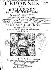 Réponses aux demandes de la vie spirituelle par les trois voyes qu'on appelle purgative, illuminative et unitive... par le P. Julien Hayneufve...
