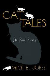 Cat Tales: Da Real Pussy