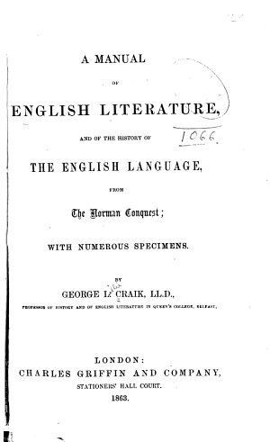 A Manual of English Literature  and of the History of the English Language  from the Norman Conquest  with Numerous Specimens